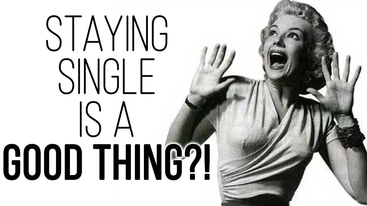 why i should stay single