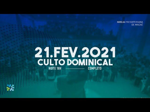 CULTO DOMINICAL  - 21/02/2021
