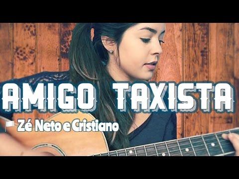 Amigo Taxista - Zé Neto e Cristiano (Emely Rodrigues)