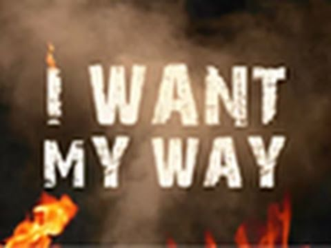 Image result for images I want my way!