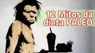 12 MITOS DA DIETA PALEO - Natugood Comunidade #02