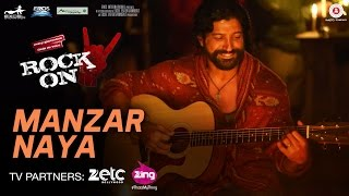 Download Hindi Video Songs - Manzar Naya - Rock On 2 | Farhan Akhtar, Arjun Rampal, Purab Kholi, Prachi Desai & Shahana Goswami