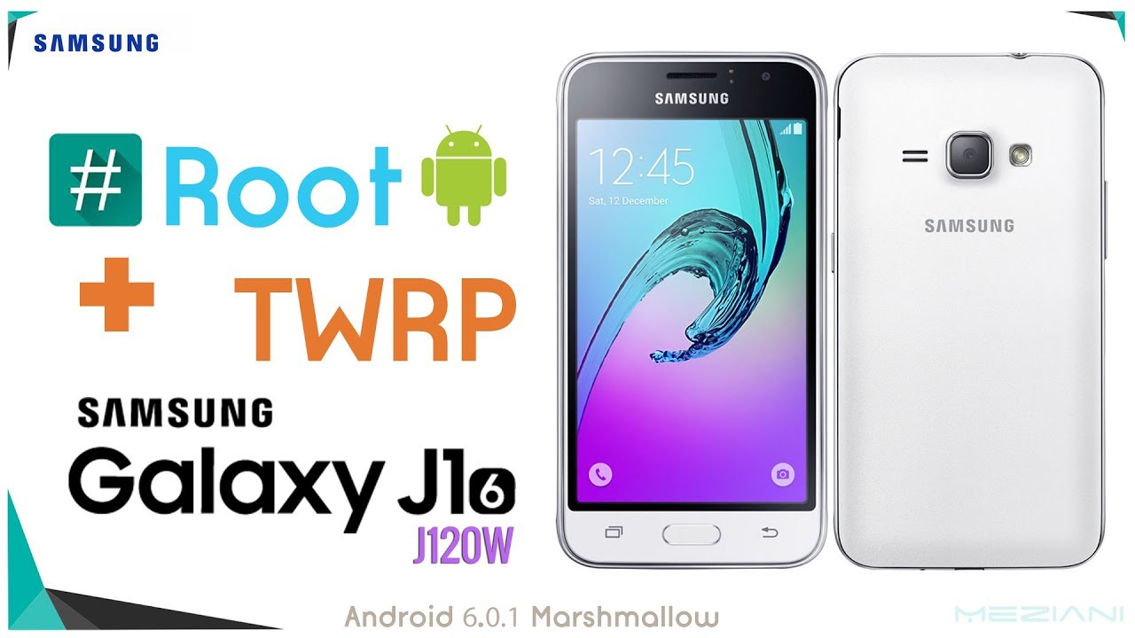 Root and install TWRP Recovery SAMSUNG GALAXY J1 (6) SM-J120W 6 0 1