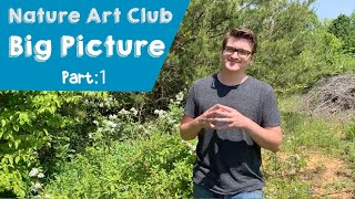 The Corelli Show: Nature Art Club - The Big Picture Part 1