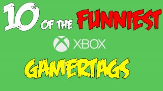 10 FUNNY XBOX GAMERTAGS