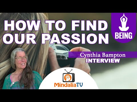 How to find our passion, by Cynthia Bampton