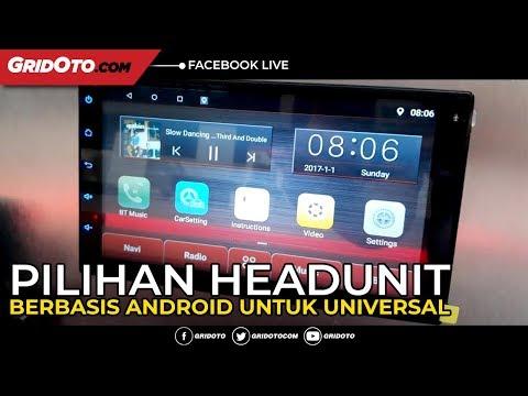 Ini 3 Pilihan Headunit Berbasis Android Untuk Universal Terbaru Dari Kramat Motor