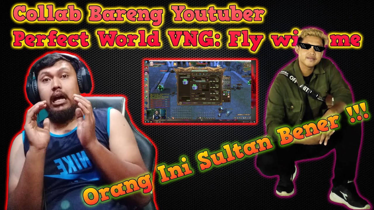 COLLAB 2 YOUTUBER PERFECT WORLD PC DAN MOBILE - PERFECT WORLD REBORN DAN PERFECT WORLD VNG FLY
