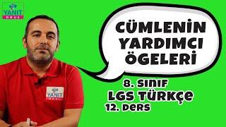 Cümlenin Yardımcı Ögeleri | Cümlenin Ögeleri 2 | 2021 LGS Türkçe Konu Anlatımları #8trkc