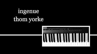 ingenue - thom yorke PIANO COVER