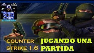 Counter Strike 1 6  l JUGANDO UNA PARTIDA