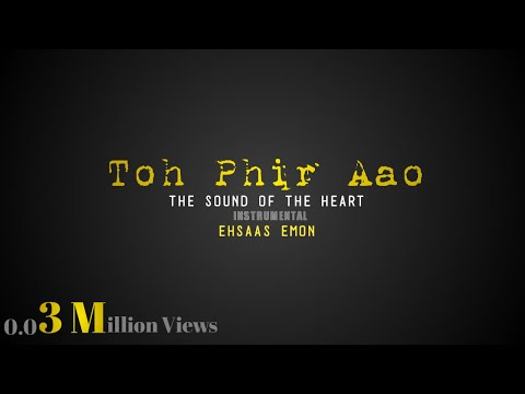 Toh Phir Aao - The Sound Of The Heart (Instrumental) feat Ehsaas Emon