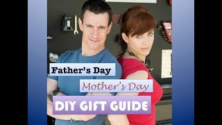 Gear up! Father's Day and Mother's Day DIY Gift Ideas
