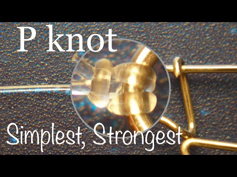 """""""P"""" knot: strongest and easiest fishing knot for snaps, swivels and eyed hooks"""