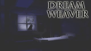 """Dream Weaver"" Creepypasta"