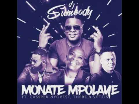 DJ Sumbody Ft Cassper Nyovest, Thebe & Veties - Monate Mpolaye (official audio)