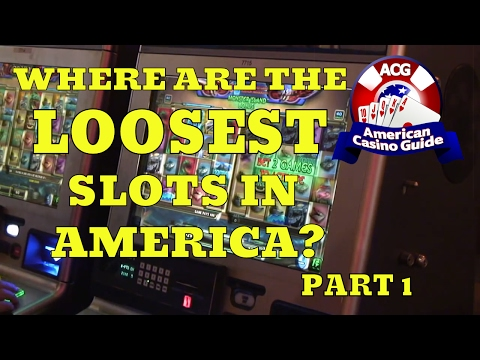 Where are the loosest slot machines in America? - Part 1