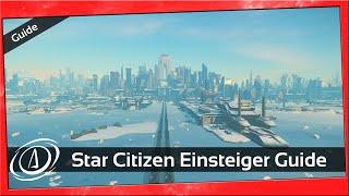 Wie starte ich mit Star Citizen? 2020 | Patch 3.10 | Einsteiger Guide | Deutsch