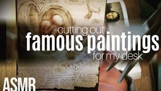 cutting Famous Paintings for my desk | soft-spoken ASMR [scissors, page-turning, history]
