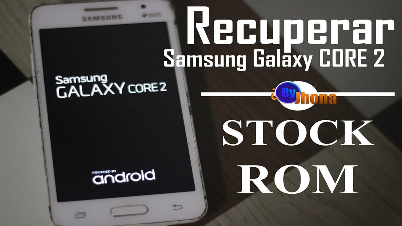 COMO RECUPERAR GALAXY CORE 2(G355M) -STOCK ROM- 2017
