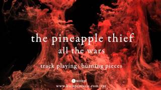 The Pineapple Thief - Burning Pieces (teaser) (from All the Wars)