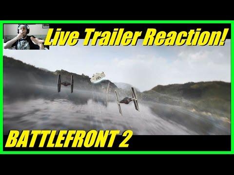 STAR WARS BATTLEFRONT 2 LIVE TRAILER REACTION! (FULL TRAILER)