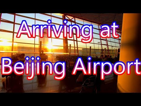 ARRIVING AT BEIJING AIRPORT - What you have to know  [Beijing Capital International Airport Arrival]