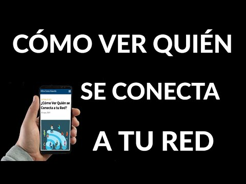 Cómo Ver Quién se Conecta a tu Red
