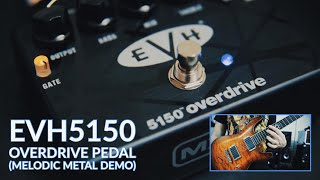 EVH 5150 Overdrive Pedal (Melodic Metal Demo)