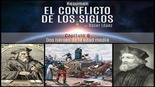 El Conflicto de los Siglos - Resumen - Capítulo 6 - Dos héroes de la edad media