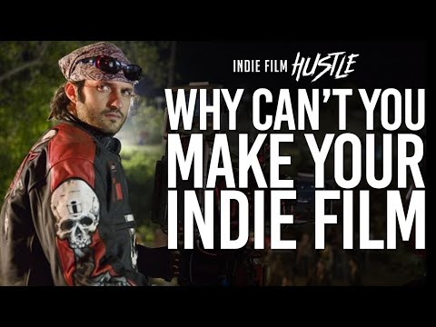 Go Make Your Indie Film NOW! - Filmmaker Inspiration - This