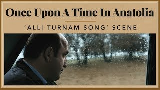 Gambar cover Once Upon A Time in Anatolia - 'Allı Turnam Song' Scene
