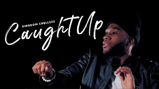 Kingdom Chellzzz - Caught Up (Official Video) Shot by @dollahjones