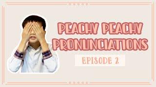 Publication Date: 2021-04-20 | Video Title: Peachy Peachy Pronunciations︱E