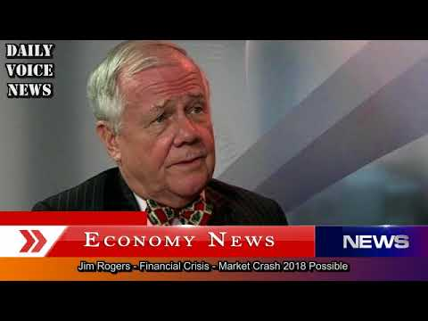 Jim Rogers - Financial Crisis - Market Crash 2018 Possible