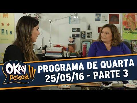 Okay Pessoal!!! (25/05/16) - Quarta - Parte 3