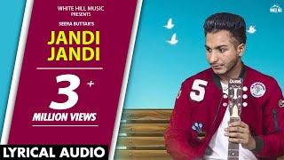 Jandi Jandi (Lyrical Audio) Seera Buttar  | Punjabi Lyrical Audio 2017 | White Hill Music