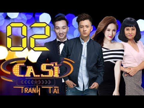 OFFICIAL | CA SĨ TRANH TÀI VTV3 Full - Tập 2 | Bảo Thy,  Ngô Kiến Huy, Cát Phượng | 16/03/2018