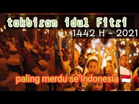Takbiran idul Fitri terbaru tahun 2021 1442 h - YouTube
