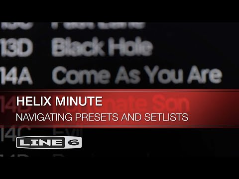 Helix Minute: Navigating Presets and Setlists | Line 6