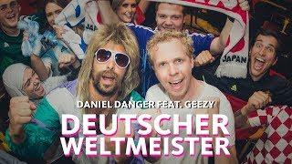 Baixar Daniel Danger feat. Geezy: Deutscher Weltmeister (offizielles Musikvideo) | 1LIVE WM-Song 2018