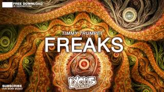 Timmy Trumpet - Freaks (Lycus Trap Remix) FREE DOWNLOAD