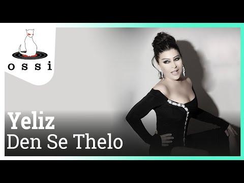 Yeliz - Den Se Thelo
