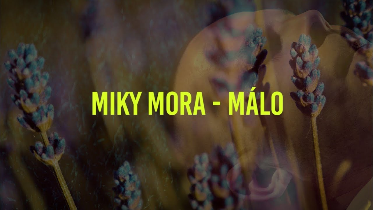 Miky Mora - MÁLO (prod. Dj Kebar)