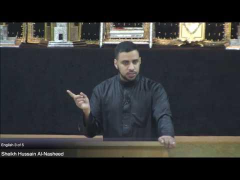 3/5 Lecture series by Sheikh Hussain Al-Nasheed & Moulana Shahanshah Hussain Naqvi