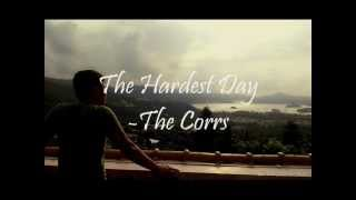 The Corrs - The Hardest Day (Lyrics)