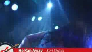 Surf Sisters - He Ran Away