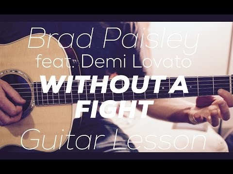 Brad Paisley feat. Demi Lovato - Without A Fight - Guitar Lesson (Chords and Strumming)