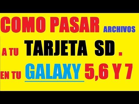 COMO PASAR ARCHIVOS A LA TARJETA SD, EN TU GALAXY 5,6,7