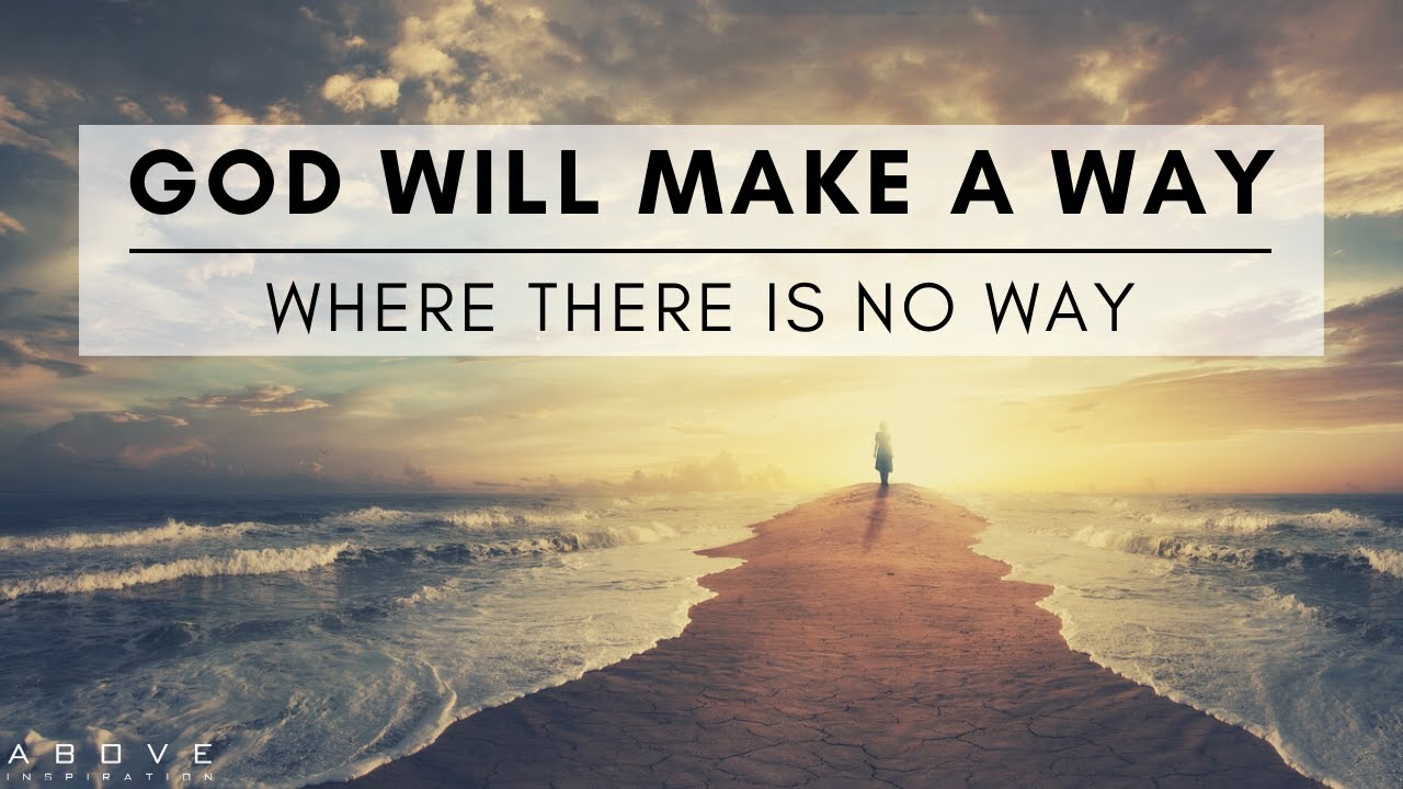 GOD WILL MAKE A WAY | Believe In Miracles - Inspirational & Motivational Video